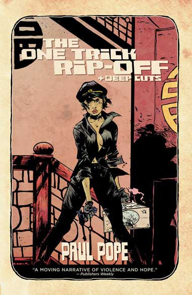 Paul Pope -  The One Trick Rip-Off/Deep Cuts
